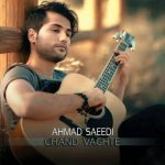 Ahmad Saeedi Called Chand Vaghte
