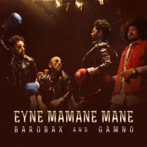 Barobax And Gamno Called Eyne Mamane Mane