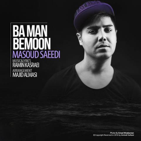 Masoud Saeedi Called Ba Man Bemoon